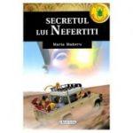 Secretul lui Nefertiti - Maria Maneru