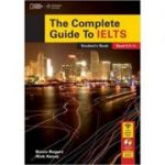 The Complete Guide To IELTS Student's Book - Bruce Rogers, Nick Kenny