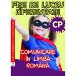 Fise de lucru diferentiate. Comunicare in limba romana. Clasa pregatitoare - Georgiana Gogoescu