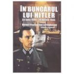 In buncarul lui Hitler - Bernd Freytag von Loringhoven