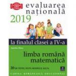 Teste pentru Evaluarea Nationala la finalul clasei a IV-a. Limba romana. Matematica. 20 de teste dupa modelul M. E. N. - Aurelia Dinu