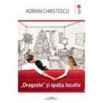 Dragoste si spatiu locativ - Adrian Christescu