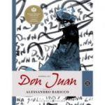 Istoria lui Don Juan. Repovestire - Alessandro Baricco