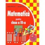 Matematica pentru clasa a III-a - Eduard Dancila, Ioan Dancila