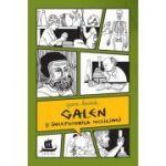 Galen si inceputurile medicinei. Cu desenele autoarei - Jeanne Bendick. Introducere de Benjamin D. Wiker.
