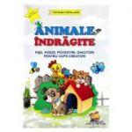 Animale indragite. Fise, poezii, povestiri, ghicitori pentru copii creatori - Tatiana Tapalaga