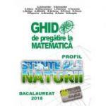 Bacalaureat 2019 - Ghid de pregatire la Matematica. Profil stiinte ale naturii - Cristian Schneider - Ed. Valeriu