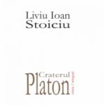 Craterul Platon - Liviu Ioan Stoiciu