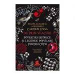 De prin veacuri. Povestiri istorice si legende populare pentru copii - Regina Elisabeta a Romaniei (Carmen Sylva)