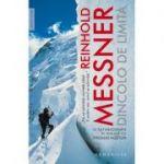 Dincolo de limita. O autobiografie in dialog cu Thomas Huetlin - Reinhold Messner