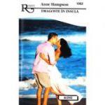 Dragoste in insula - Anne Hampson