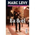 Ea si El - Marc Levy. Traducere de Aliza Peltier