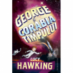 George si corabia timpului - Lucy Hawking. Traducere de Maria Rizoiu