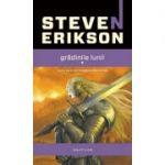 Gradinile Lunii (Seria Cronicile Malazane, partea I, paperback) - Steven Erikson