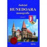 Judetul Hunedoara, monografie, volumul 1 - Ioan Sebastian Bara