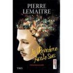La revedere acolo sus - Pierre Lemaitre. Traducere de Tristana Ir