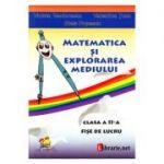 Matematica si explorarea mediului. Clasa 2. Fise de lucru - Violeta Teodorescu
