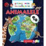 Prima mea enciclopedie. Animalele - Emmanuelle Kecir-Lepetit