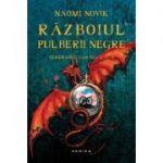 Razboiul pulberii negre (Seria Temeraire, partea a III - a, paperback) - Naomi Novik