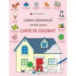 Limba germana - primele cuvinte. Carte de Colorat - Heather Amery