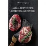 Animal derived food. Inspection and control - Mara Georgescu