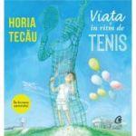 Audiobook. Viata in ritm de tenis - Horia Tecau