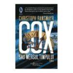 Cox sau Mersul timpului - Christoph Ransmayr