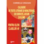 Culegere de texte literare si nonliterare, de exercitii, jocuri si glume. Clasele 1-4 - Corneliu Craciun