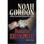 Diamantul Ierusalimului - Noah Gordon. Traducere de Ioana-Ruxandra Fruntelata