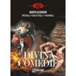 Divina Comedie - Infernul. Purgatoriul. Paradisul - Dante Alighieri
