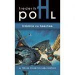 Intalnire cu Heechee (al treilea volum din saga Heechee) - Frederik Pohl