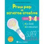 Primii pasi in scrierea creativa. Clasele 3-4 - Florentina Stoian Cristescu