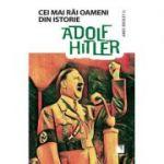 Adolf Hitler - Colectia Cei mai rai oameni din istorie
