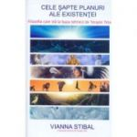 Cele sapte planuri ale existentei - Vianna Stibal