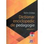 Dictionar enciclopedic de pedagogie. Volumul I - Sorin Cristea