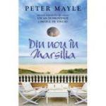 Din nou in Marsilia - Peter Mayle