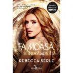 Faimoasa si indragostita - Rebecca Serle