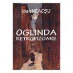 Oglinda retrovizoare - Ioan Neacsu