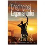 Credinciosi Legamantului vol. 2 (SERIA Cronicile intoarcerii din exil) - Lynn Austin