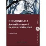 Deimografia. Scenarii ale terorii in proza romaneasca - Catalin Ghita