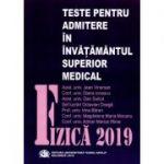 Fizica 2019. Teste pentru admitere in invatamantul superior medical. Intrebari si rezolvari - Jean Vinersan