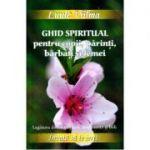 Ghid spiritual pentru copii, parinti, barbati si femei. Legatura dintre ganduri, sentimente si boli - Luule Viilma (Colectia Invata sa te ierti)