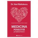 Medicina povestita pe intelesul tuturor - Vasi Radulescu