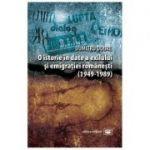 O istorie in date a exilului si emigratiei romanesti (1949-1989) - Dumitru Dobre