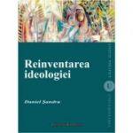 Reinventarea ideologiei - Daniel Sandru