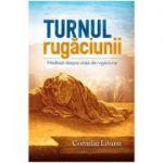 Turnul rugaciunii - Corneliu Livanu