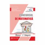 Concursul de matematica Florica T. Campan clasele I - IV - Editia a XVIII-a - Doina Nechifor, Domnica Hudisteanu, Liviu Stefan
