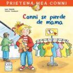 Conni se pierde de mama - Liane Schneider, Annette Steinhauer