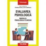 Evaluarea psihologica. Manualul psihologului clinician - Violeta Enea, Ion Dafinoiu