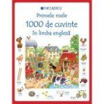 Primele mele 1000 de cuvinte in limba engleza - Heather Amery, Mairi Mackinnon
